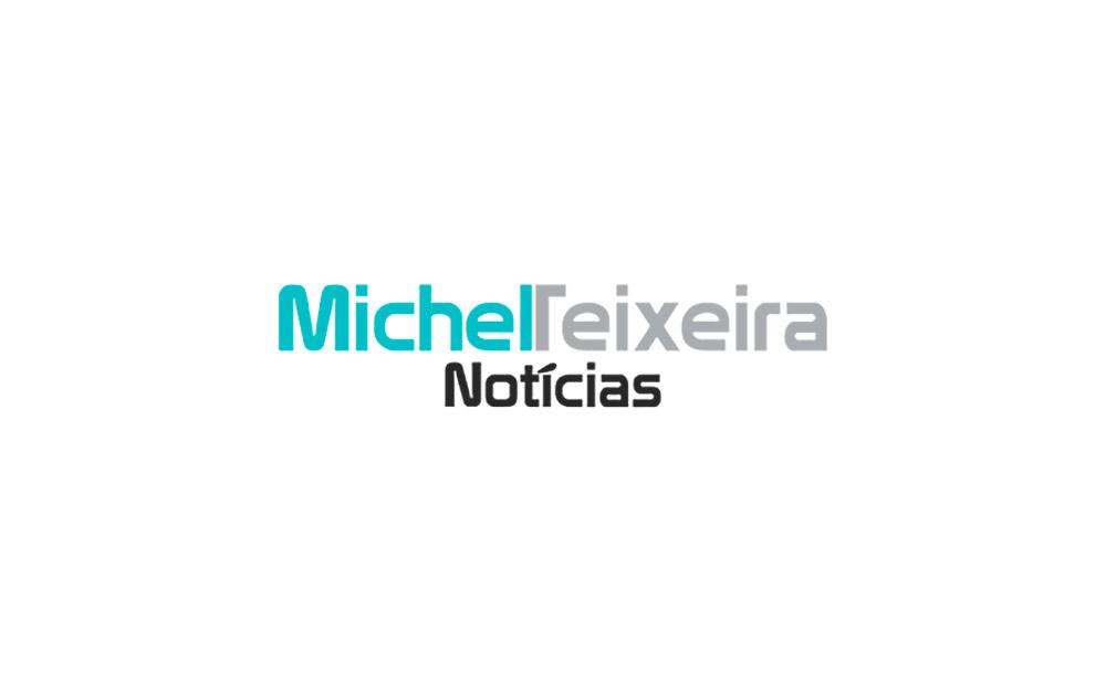 Michel Teixeira Notícias